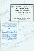 Reflections on American music : the twentieth century and the new millennium : a collection of essays presented in honor of the College Music Society