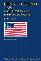 Constitutional law : civil liberty and individual rights