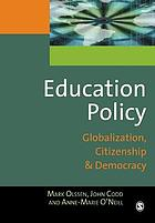 Education policy : globalization, citizenship and democracy