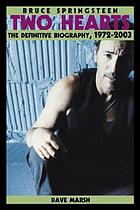 Bruce Springsteen : two hearts : the definitive biography, 1972-2003