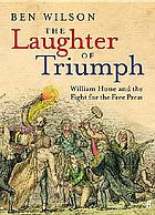 The laughter of triumph : William Hone and the fight for the free press