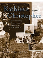 Kathleen and Christopher : Christopher Isherwood's letters to his mother