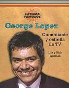 George Lopez : comediante y estrella de TV