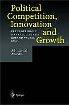 Political competition, innovation and growth : a historical analysis