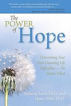 The power of hope : overcoming your most daunting life difficulties--no matter what