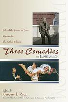 Three comedies : Behind the scenes in Eden, Rigmaroles, the other William