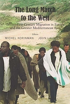 The long march to the West : twenty-first century migration in Europe and the greater Mediterranean area