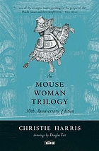 The Mouse Woman trilogy : by Christie Harris