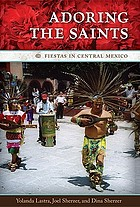 Adoring the saints fiestas in central Mexico