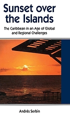 Sunset over the islands : the Caribbean in an age of global and regional challenges
