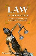 Law in perspective ethics, society and critical thinking