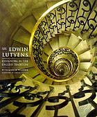 Sir Edwin Lutyens : designing in the English tradition