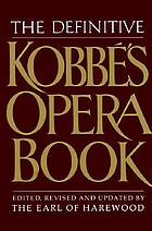 The definitive Kobbé's opera book