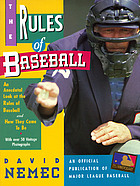 The rules of baseball : an anecdotal look at the rules of baseball and how they came to be
