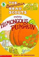 The Berenstain bear scouts and the humongous pumpkin