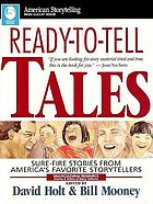 Ready-to-tell tales : surefire stories from America's favorite storytellers