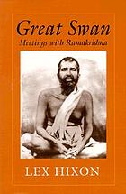 Great swan : meetings with Ramakrishna