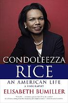 Condoleezza Rice : an American life : a biographyCondolezza Rice : an American lifeNational Security Council (U.S.)life : a biography