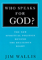 Who speaks for God? : an alternative to the religious right--a new politics of compassion, community, and civility