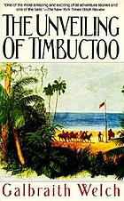 The unveiling of Timbuctoo; the astounding adventures of Caillié