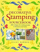 The decorative stamping sourcebook : 200+ designs for making stamps to decorate your home