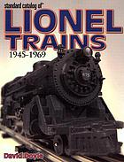 Standard catalog of Lionel trains : 1945-1969