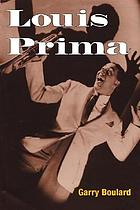 Just a gigolo : the life and times of Louis Prima