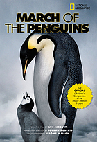 March of the penguins : Luc Jacquet ; narration written by Jordan Roberts ; photographs by Jérôme Maison ; translated and adapted by Donnali Fifield
