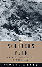 The soldiers' tale : bearing witness to modern war
