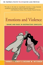 Emotions and violence : shame and rage in destructive conflicts