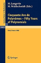 Cinquante Ans de Polynômes Fifty Years of Polynomials Proceedings of a Conference held in honour of Alain Durand at the Institut Henri Poincaré Paris, France, May 26-27, 1988
