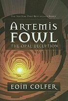 Artemis Fowl : the opal deception