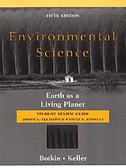 Student review guide : to accompany Environmental science : earth as a living planet, 5th ed. [by] Daniel Botkin [and] Edward Keller