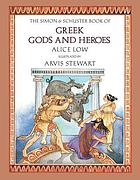 The Macmillan book of Greek gods and heroes The Simon & Schuster book of Greek gods and heroes
