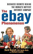 The e-Bay phenomenon : business secrets behind the world's hottest Internet company