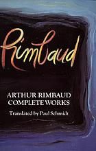 Arthur Rimbaud : complete works