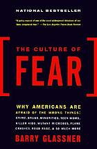 The culture of fear : why Americans are afraid of the wrong things