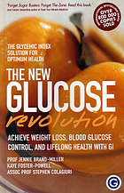 The new glucose revolution : the glycemic index solution for optimum health