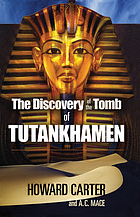 The tomb of Tut-Ankh-Amen : discovered by the late Earl of Carnarvon and Howard Carter