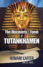 The discovery of the tomb of TutankhamenDiscovery of the Tomb of Tutankhamen