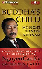 Buddha's child [my fight to save Vietnam