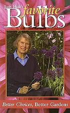 Lois Hole's favorite bulbs : better choices, better gardens