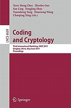 Coding and Cryptology third international workshop, IWCC 2011, Qingdao, China, May 30-June 3, 2011 : proceedings
