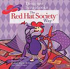 Designer scrapbooks-- the Red Hat Society way
