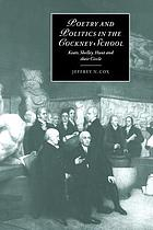 Poetry and politics in the Cockney School : Keats, Shelley, Hunt, and their circle