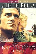Bachelor's puzzle : a novel