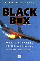 Black box : the air-crash detectives : why air safety is no accident