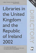 Libraries and information services in the United Kingdom and the Republic of Ireland 2002