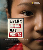 Every human has rights : a photographic declaration for kids