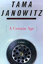 A certain age : a novel